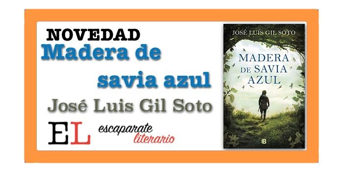 Madera de savia azul (José Luis Gil Soto)