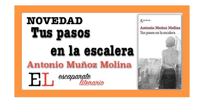 Tus pasos en la escalera (Antonio Muñoz Molina)