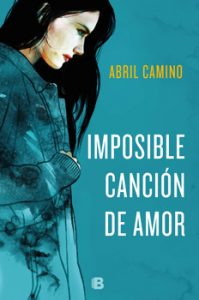 Imposible canción de amor Abril Camino