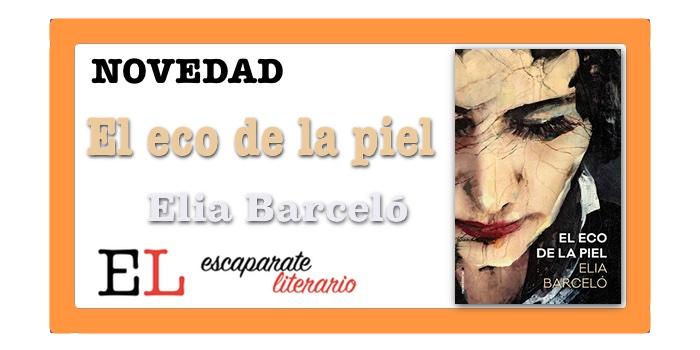 El eco de la piel (Elia Barceló)