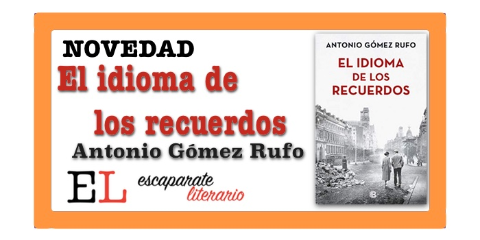 El idioma de los recuerdos (Antonio Gómez Rufo)