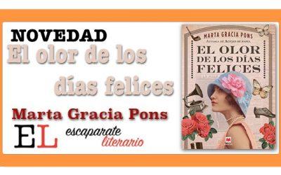 El olor de los días felices (Marta Gracia Pons)
