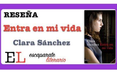 Reseña: Entra en mi vida (Clara Sánchez)