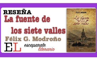 Reseña: La fuente de los siete valles (Félix G. Modroño)