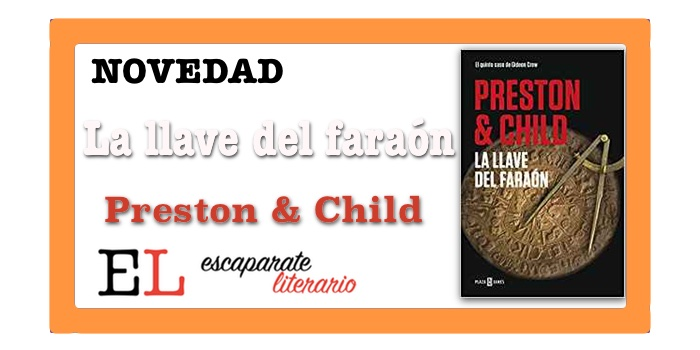 La llave del faraón (Douglas Preston & Lincoln Child)