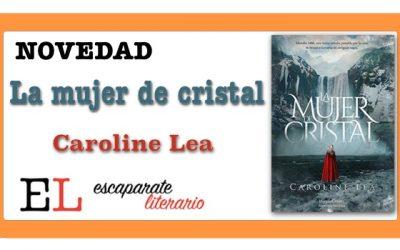 La mujer de cristal (Caroline Lea)