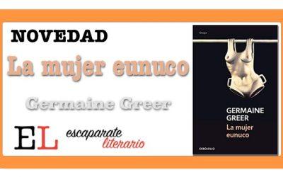 La mujer eunuco (Germaine Greer)