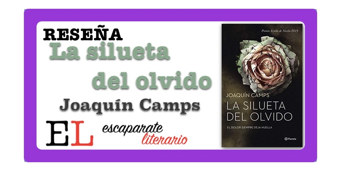 Reseña: La silueta del olvido (Joaquín Camps)