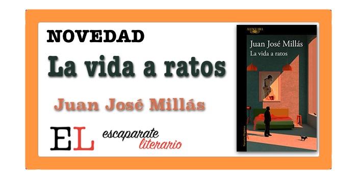 La vida a ratos (Juan José Millás)