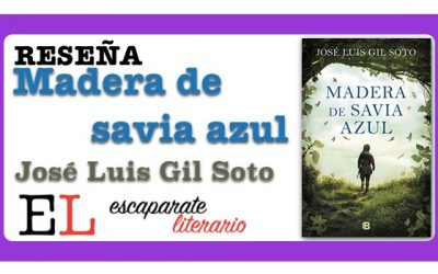 Reseña: Madera de savia azul (José Luis Gil Soto)