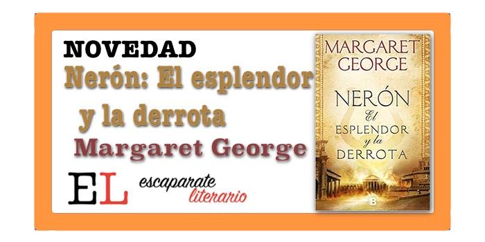 Nerón: El esplendor y la derrota (Margaret George)