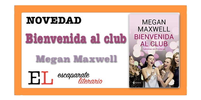 Bienvenida al club (Megan Maxwell)