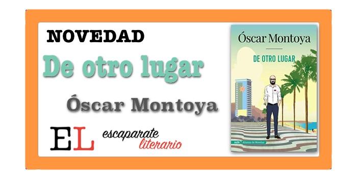 De otro lugar (Óscar Montoya)