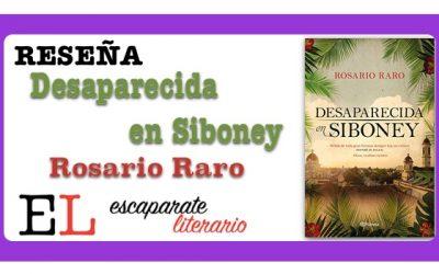 Reseña: Desaparecida en Siboney (Rosario Raro)