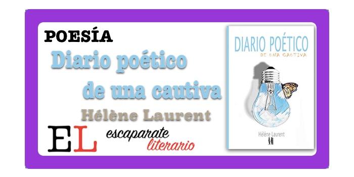 Reseña: Diario poético de una cautiva (Hélène Laurent)