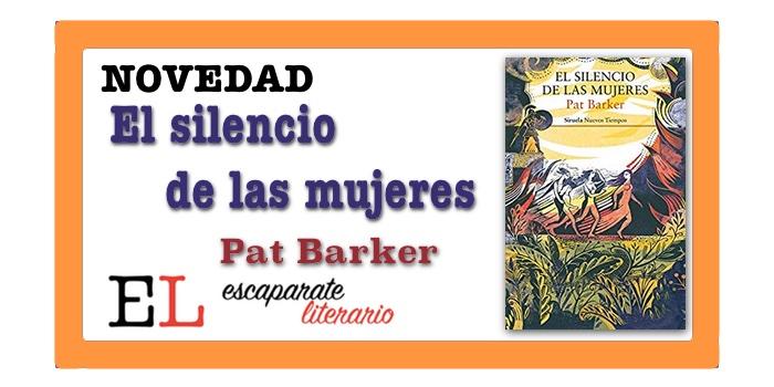 El silencio de las mujeres (Pat Barker)