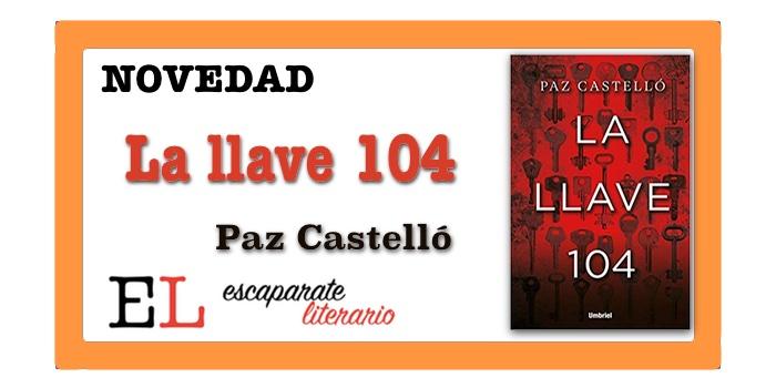 La llave 104 (Paz Castelló)