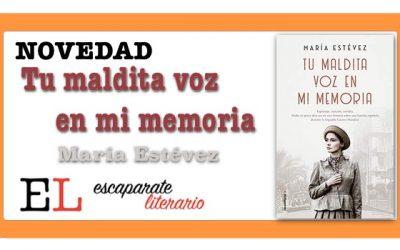 Tu maldita voz en mi memoria (María Estévez)