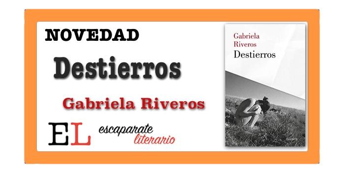 Destierros (Gabriela Riveros)