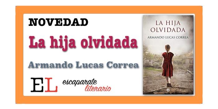 La hija olvidada (Armando Lucas Correa)