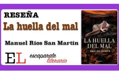 Reseña: La huella del mal (Manuel Ríos San Martín)