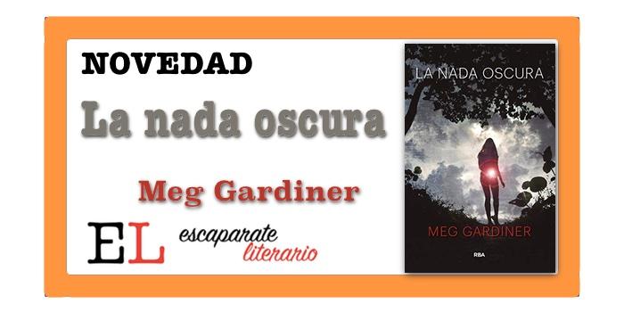 La nada oscura (Meg Gardiner)