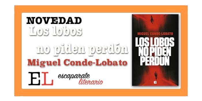 Los lobos no piden perdón (Miguel Conde-Lobato)