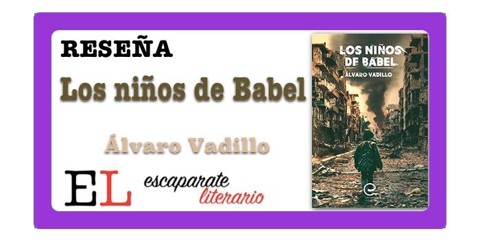 Reseña: Los niños de Babel (Álvaro Vadillo)