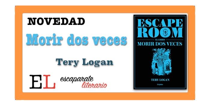 Escape room. El libro. Morir dos veces (Tery Logan)