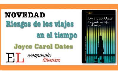 Riesgos de los viajes en el tiempo (Joyce Carol Oates)