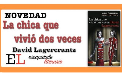 La chica que vivió dos veces (David Lagercrantz)