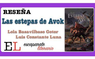 Reseña: Las estepas de Avok (Lola Basavilbaso Gotor y Luis Constante Luna)