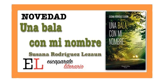 Una bala con mi nombre (Susana Rodríguez Lezaun)