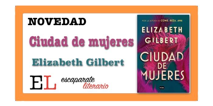 Ciudad de mujeres (Elizabeth Gilbert)