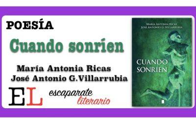 Reseña: Cuando sonríen (María Antonia Ricas y José Antonio G. Villarrubia)