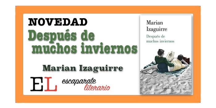 Después de muchos inviernos (Marian Izaguirre)