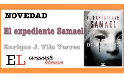 El expediente Samael (Enrique J. Vila Torres)