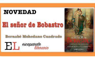 El señor de Bobastro (Bernabé Mohedano Cuadrado)