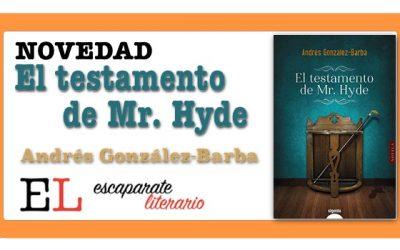 El testamento de Mr. Hyde (Andrés González-Barba)