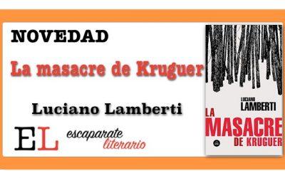 La masacre de Kruguer (Luciano Lamberti)