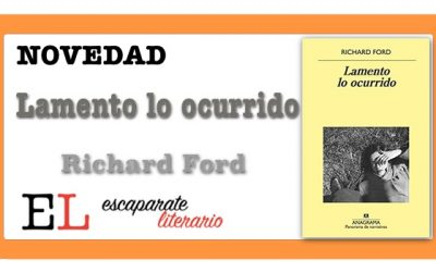 Lamento lo ocurrido (Richard Ford)