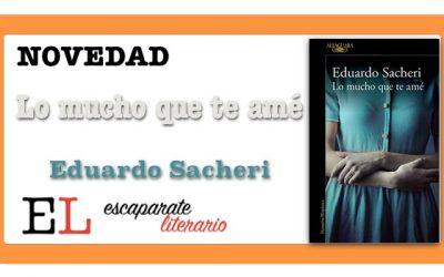 Lo mucho que te amé (Eduardo Sacheri)