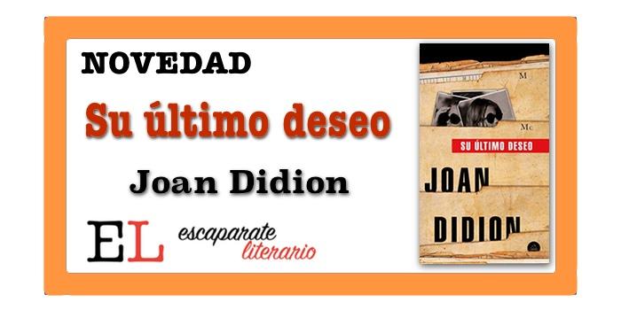 Su último deseo (Joan Didion)