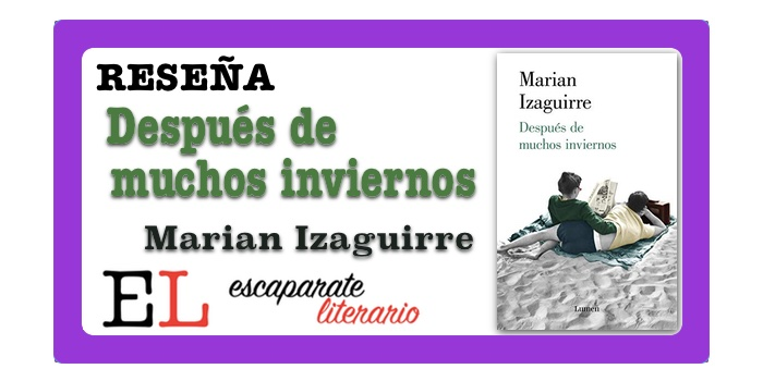 Reseña: Después de muchos inviernos (Marian Izaguirre)