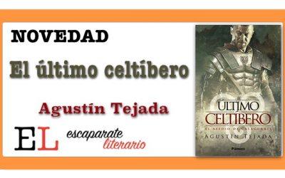 El último celtíbero (Agustín Tejada)