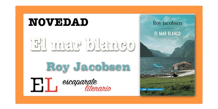 El mar blanco (Roy Jacobsen)