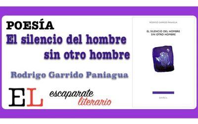 Reseña: El silencio del hombre sin otro hombre (Rodrigo Garrido Paniagua)