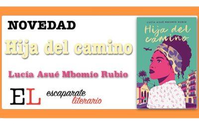 Hija del camino (Lucía Asué Mbomío Rubio)