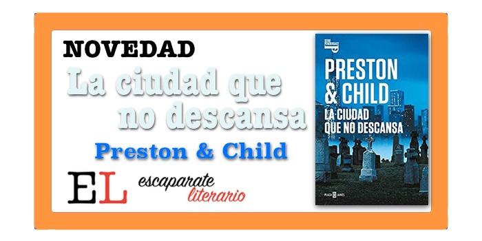 La ciudad que no descansa (Douglas Preston & Lincoln Child)