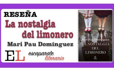 Reseña: La nostalgia del limonero (Mari Pau Domínguez)